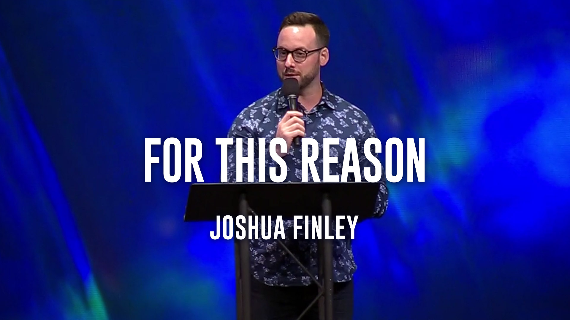 For This Reason - Joshua Finley