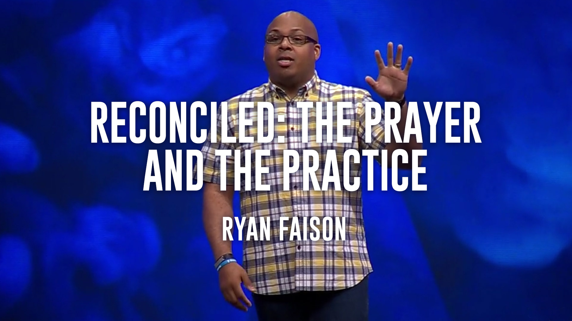 Reconciled: The Prayer and The Practice