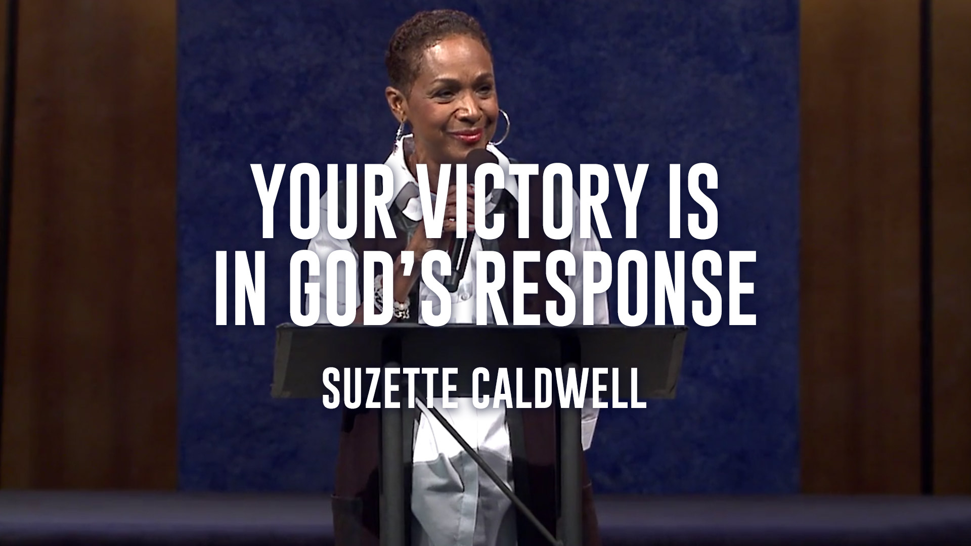 Your Victory Is In God's Response - Suzette Caldwell