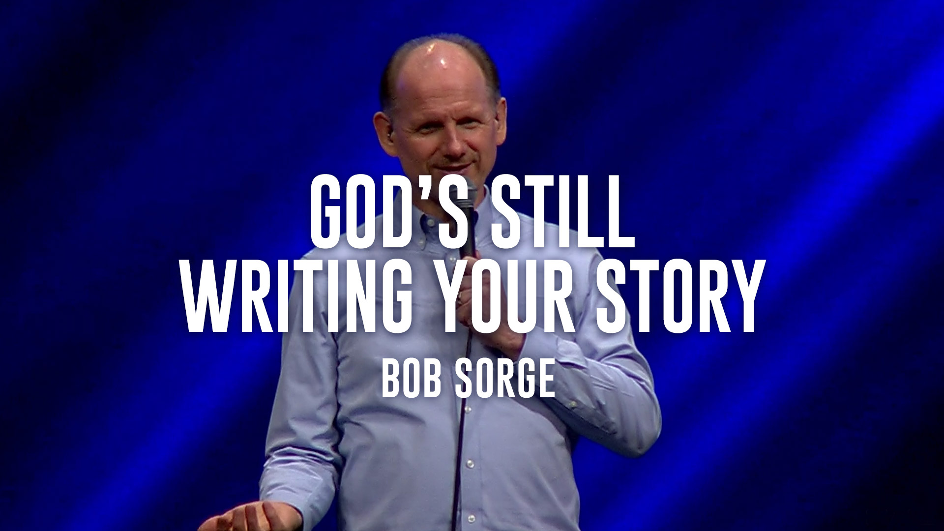 God's Still Writing Your Story - Bob Sorge