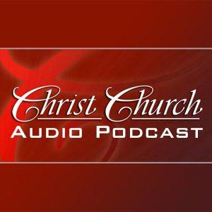 Christ Church Audio Podcast