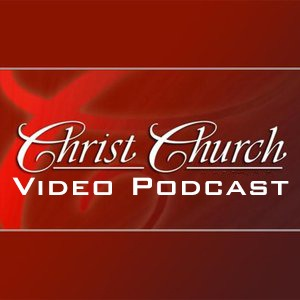 Christ Church Video Podcast